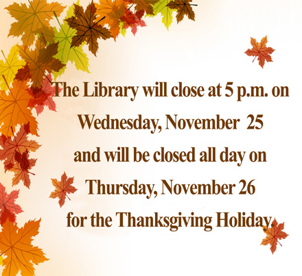 The Otsego County Library will close for the Thanksgiving holiday.