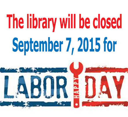 Library is closed for Labor Day.